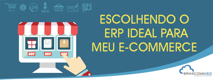 Escolhendo o ERP ideal para meu e-commerce